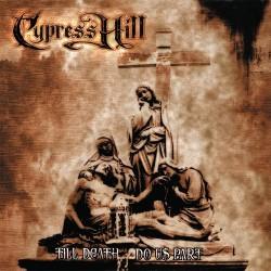 Cypress Hill - Till Death Do Us Part - CD