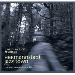 Florin Raducanu - Hermannstadt Jazz Town - CD Vinyl Replica