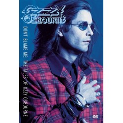 Ozzy Osbourne - Don't Blame Me - The Tales Of Ozzy Osbourne - DVD
