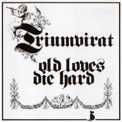 Triumvirat - Old Loves Die Hard - CD