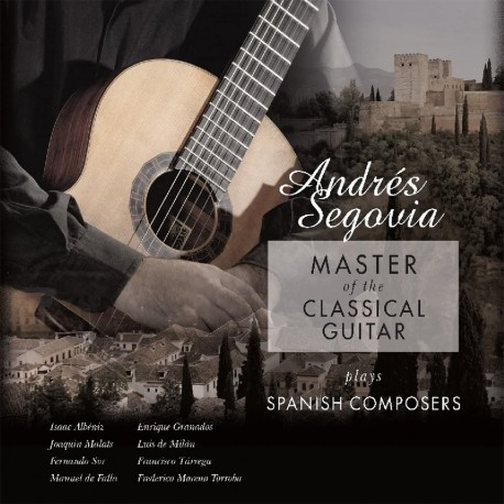 Andres Segovia - Master Of The Classical Guitar Plays Spanish Composers - 180g HQ Vinyl LP