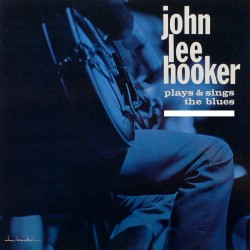 John Lee Hooker - Plays & Sings The Blues - CD