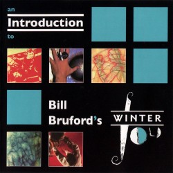 Bill Bruford - An Introduction To Bill Bruford's Winterfold - CD