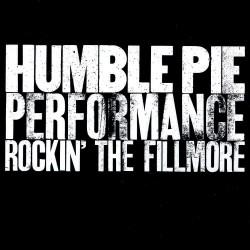 Humble Pie - Performance - Rockin' The Fillmore - CD