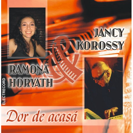 Jancy Korossy / Ramona Horvath - Dor de acasa - CD