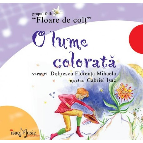 Floare de colt - O lume colorata - CD+Book