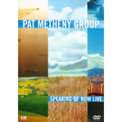 Pat Metheny Group - Speaking Of Now Live -DVD