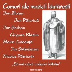"""Various Artists - Comori ale muzicii lăutăreşti """"Să-mi cânţi cobzar bătrân"""" - CD"""