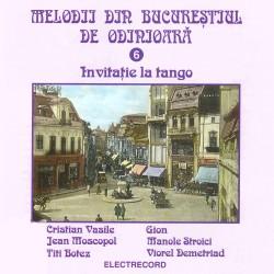 V/A - Melodii din Bucureştiul de odinioară - Invitaţie la tango vol.6 - CD