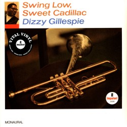 Dizzy Gillespie - Swing Low, Sweet Cadillac - 180g HQ Vinyl LP