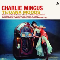 Charles Mingus - Tijuana Moods - Vinyl LP