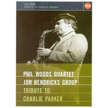 Phil Woods Quartet / Jon Hendricks Group - Tribute To Charlie Parker - DVD