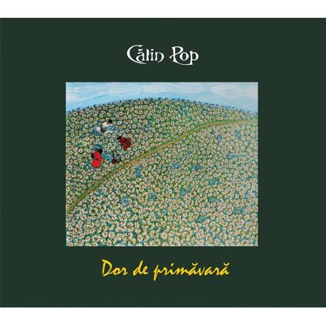 Călin Pop - Dor de primăvară - CD Digipack