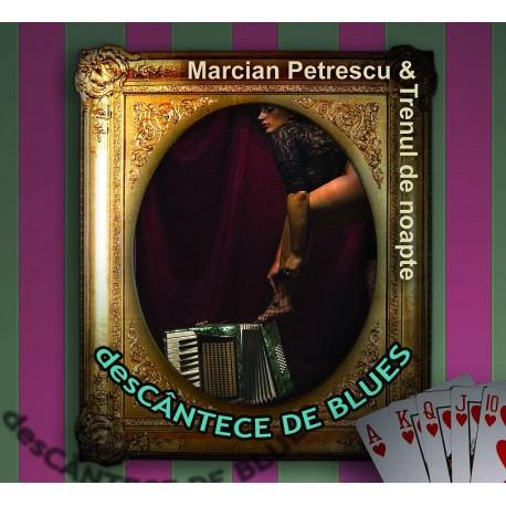 Marcian Petrescu & Trenul de noapte feat. Charlie Musselwhite - desCANTECE DE BLUES - CD Digipack