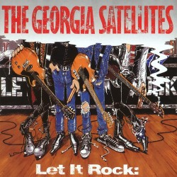 Georgia Satellites - Let It Rock… Best Of Georgia - CD