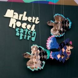 Marbert Rocel - Catch a Bird - CD digipack