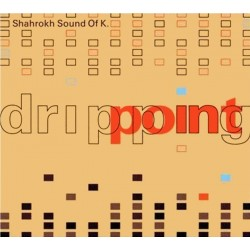 Shahrokh Sound of K - Dripping Point - CD digipack