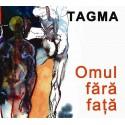 Tagma - Omul fara fata - CD Digipack