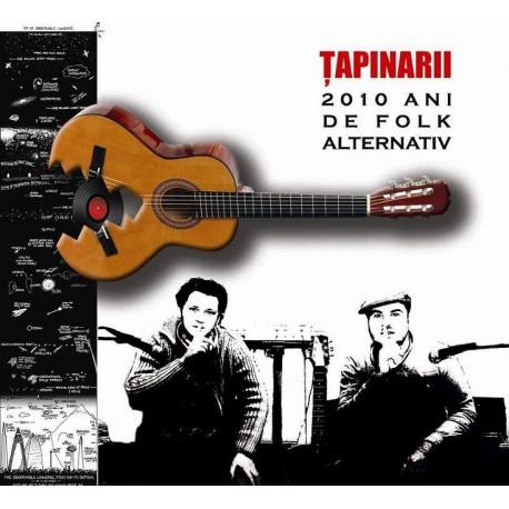 Tapinarii - 2010 ani de folk alternativ - CD Digipack