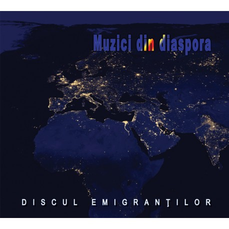 V/A - Discul emigrantilor / Muzici din diaspora - CD Digipack