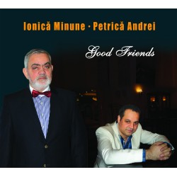 Ionica Minune & Petrica Andrei - Good Friends - CD digipack