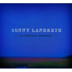 Sonny Landreth - Elemental Journey - CD vinyl replica