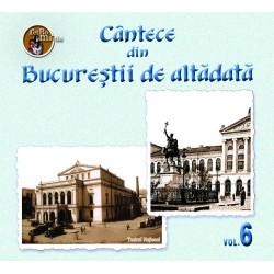 V/A - Cantece din Bucurestii de altadata – vol.6 - CD digipack