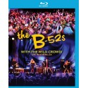 B 52's - With The Wild Crowd! - Blu-ray
