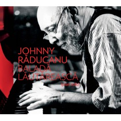 Johnny Raducanu - Balada Lautareasca - CD Digipack
