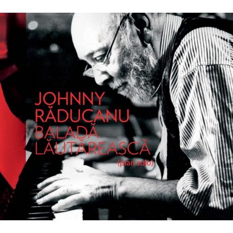Johnny Raducanu - Balada Lautareasca - CD Digipack