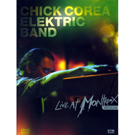 Chick Corea Electric Band - Live In Montreux 2004 - DVD