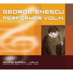 George Enescu - Performer Violin - CD Digipack
