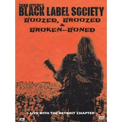 Zakk Wylde's Black Label Society - Boozed, Broozed & Broken-Boned - Live With The Detroit Chapter - DVD