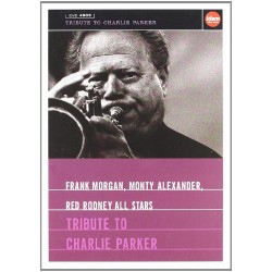 Frank Morgan /Monty Alexander / Red Rodney All Stars - Tribute To Charlie Parker - DVD