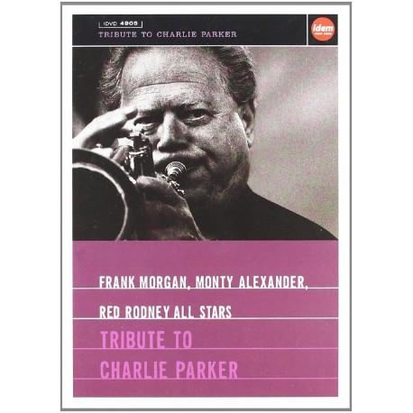 Frank Morgan /Monty Alexander / Red Rodney All Stars - Tribute To Charlie Parker - DVD