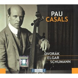 Pablo Casals - Plays Dvorak, Elgar, Schumann - CD digipack