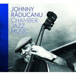 Johnny Raducanu - Chamber Jazz Music - CD Digipack