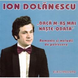 Ion Dolanescu - Daca m-as mai naste-odata - romante si melodii de petrecere - CD