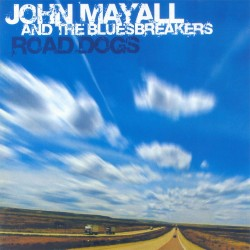 John Mayall & The Bluesbreakers - Road Dogs - CD