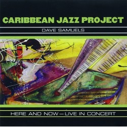 Caribbean Jazz Project - Here And Now - Live In Concert - 2CD
