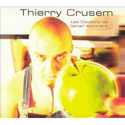 Thierry Crusem - Les Couloirs de l'amer étonnant - CD digipack