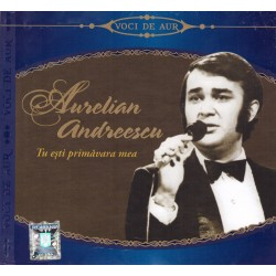Aurelian Andreescu - Tu esti primavara mea - CD digipack