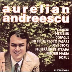 Aurelian Andreescu - Oamenii, Merit eu, Copacul... - CD