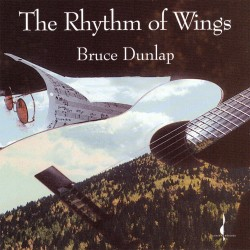 Bruce Dunlap - The Rhythm Of Wings - CD