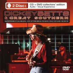 Dickey Betts & Great Southern - Back Where It All Begins - Live At The Rock & Roll Hall Of Fame Museum - 2CD