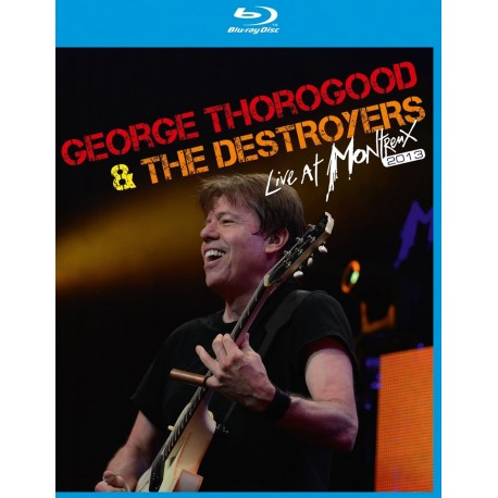 George Thorogood & The Destroyers - Live at Montreux 2013 - Blu-ray