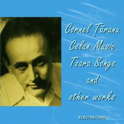 Cornel Ţăranu - Celan Music, Tzara Songs and other works - CD