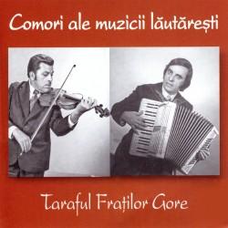 Taraful fraţilor Gore - Comori ale muzicii lautaresti - CD