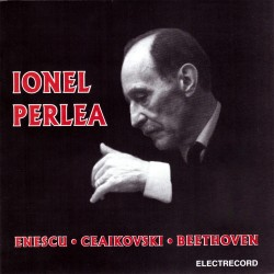 Ionel Perlea - Enescu, Ceaikovski, Beethoven - CD