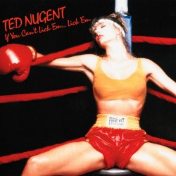 Ted Nugent - If You Can't Lick 'Em... Lick 'Em - CD